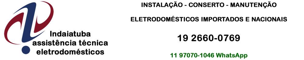 Assistência técnica eletrodomésticos Indaiatuba 19 2660-0769